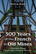 300 Years of the French in Old Mines
