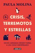 Crisis, terremotos y estrellas. Ocho miradas desde fuera a un Chile inesperado.