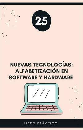 Nuevas tecnologías: alfabetización en software y hardware