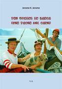Tre uomini in barca (per tacer del cane)