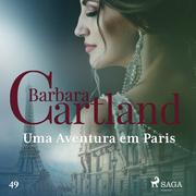 Uma Aventura em Paris (A Eterna Coleção de Barbara Cartland 49)