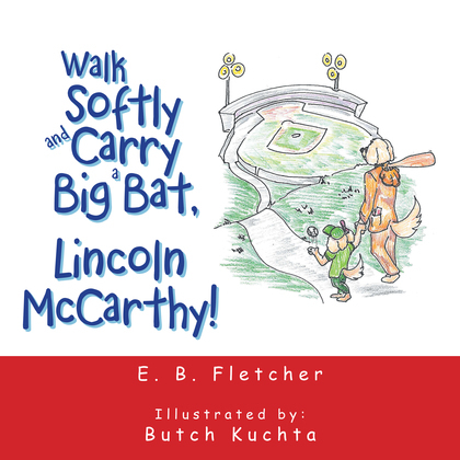 Walk Softly and Carry a Big Bat, Lincoln Mccarthy!