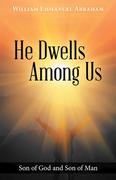 He Dwells Among Us
