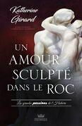 Les grandes passion de l'histoire - Un amour sculpté dans le roc