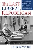 The Last Liberal Republican