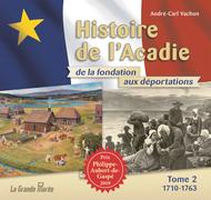 Histoire de l'Acadie de la fondation aux déportations - Tome 2