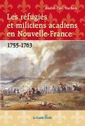 Les réfugiés et miliciens acadiens en Nouvelle-France