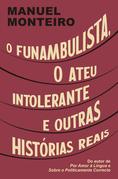 O funambulista, o ateu intolerante e outras histórias reais