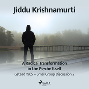 A Radical Transformation in the Psyche Itself