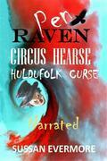 Pen Raven Circus Hearse Huldufolk Curse Narrated