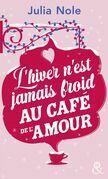 L'hiver n'est jamais froid au petit café de l'amour