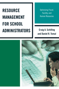 Resource Management for School Administrators: Optimizing Fiscal, Facility, and Human Resources