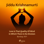 Love Is That Quality of Mind in Which There Is No Division – Bombay 1971