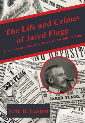 The life and crimes of Jared Flagg