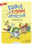 Raoul pigeon détective (Tome 2)  - Cocoric'au vol !
