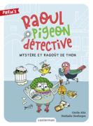 Raoul pigeon détective (Tome 1)  - Mystère et ragoût de thon