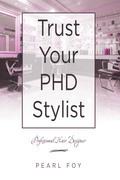Trust Your  Phd Stylist