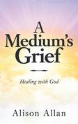 A Medium's Grief