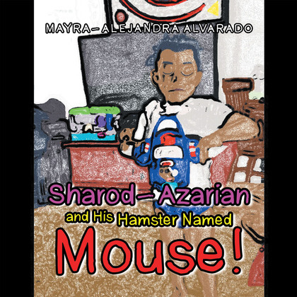 Sharod-Azarian and His Hamster Named Mouse!