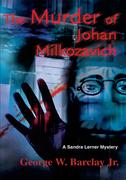 The Murder of Johan Milkozavich