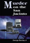 Murder on the San Jacinto