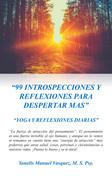 """""""99 INTROSPECCIONES Y REFLEXIONES PARA DESPERTAR MAS"""""""