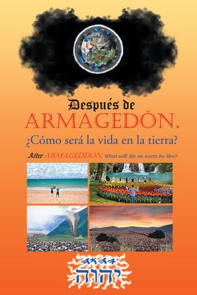 Después de Armagedón. ¿cómo será la vida en la tierra?