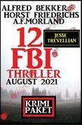 12 Jesse Trevellian FBI Thriller August 2021: Krimi Paket
