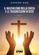 Il Maschilismo nella Chiesa e le trasgressioni di Gesù