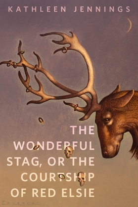 The Wonderful Stag, or The Courtship of Red Elsie