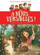 À nous Versailles! (Tome 3) - Énigme au jardin du Roi