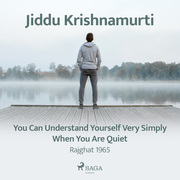 You Can Understand Yourself Very Simply When You Are Quiet – Rajghat 1965