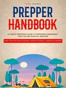 Prepper Handbook: Ultimate Prepper's Guide to Preparing Emergency First Aid and Survival Medicine (Easy Tips for Food Storage, Water Storage, Canning & Farming)