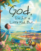 God, I'm Just a Little Kid, But...