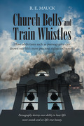 Church Bells and Train Whistles