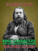 King Candaules and My Private Menagerie