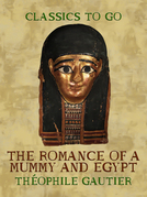 The Romance of a Mummy and Egypt