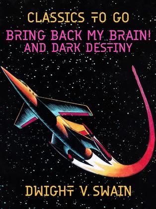 Bring Back My Brain! And Dark Destiny