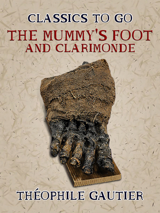 The Mummy's Foot and Clarimonde