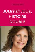 Jules et Julie - Histoire double