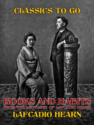 Books and Habits, from Lectures of Lafcadio Hearn