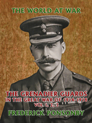 The Grenadier Guards in the Great War of 1914-1918 Vol 1, 2, 3