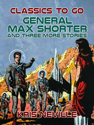 General Max Shorter and three more stories