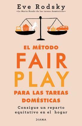 El método Fair Play para las tareas domésticas (Edición mexicana)