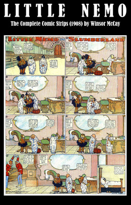 Little Nemo - The Complete Comic Strips (1908) by Winsor McCay (Platinum Age Vintage Comics)
