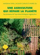 Une agriculture qui répare la planète