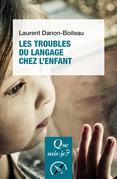 Les Troubles du langage et de la communication chez l'enfant