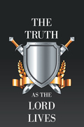 The Truth as the Lord Lives