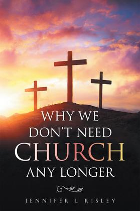 Why We Don't Need Church Any Longer