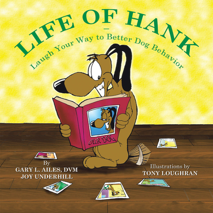 Life of Hank – Laugh Your Way to Better Dog Behavior